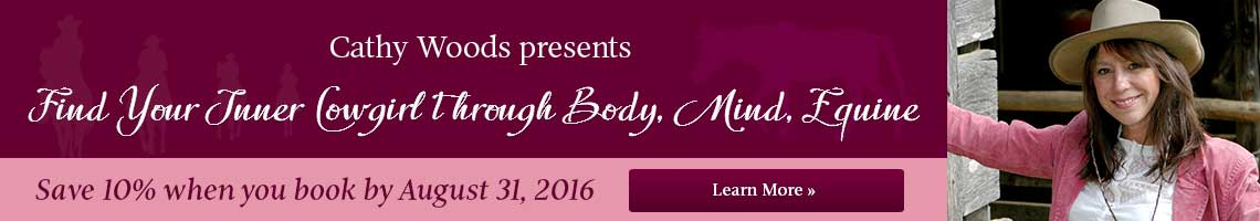 Save 10% on Cathy Woods event Find Your Inner Cowgirl through Body, Mind, Equine