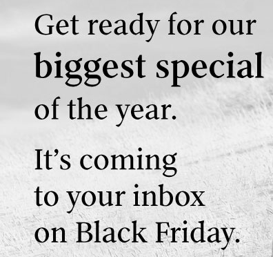Get ready for our biggest special of the year.