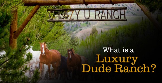 C Lazy U - What is a Luxury Dude Ranch